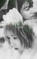 [ Longfic ] TaeNy - Thiết Ngục Mê Tình  by Sel262001