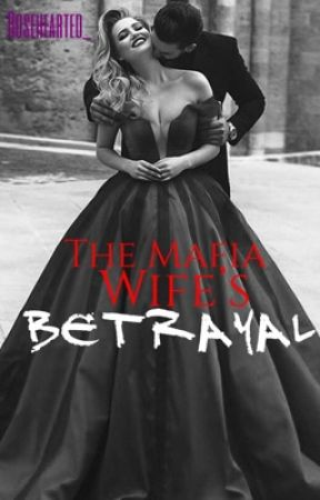 Mafia's Ex-Wife's BETRAYAL  by rosehearted_