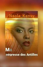 Ma Négresse des Antilles  by Naola-Kensy