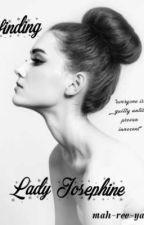 Finding Lady Josephine  by mah-ree-ya