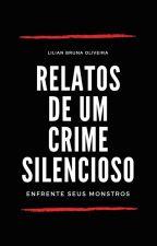 Relato de Um Crime Silencioso [Livro 1][CONCLUÍDO] by Lia_Bruna