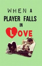 When A Player Falls In Love by ChrissyLovee