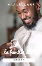 La famille du Cheikh : tels parents, quels enfants ! by haalpulaar