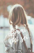 Dimmi Chi Sei by mystifique