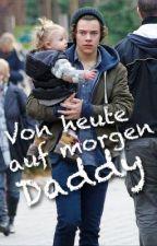 Von heute auf morgen Daddy (Harry FF) by Lara_Styles_
