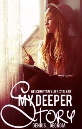 My Deeper Story by genius_georgia