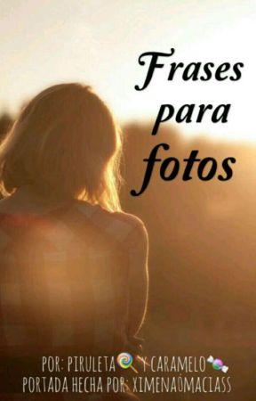 Frases Para Fotos by Palabras_Ocultas