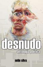 Desnudo - Antologia poética by NelioSilva7
