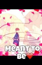 Meant To Be ♥ by scarletqueen_