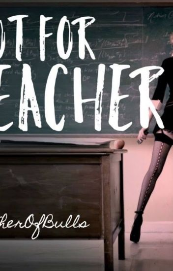 Hot for Teacher (A Harry Potter Fanfiction--Dramione