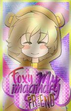 「 Foxy,my imaginary friend」<Foxy x Golden> by -CryGxlden-