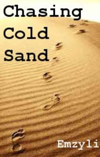 Chasing Cold Sand
