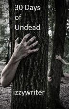 30 Days of Undead Summer by izzywriter2