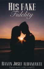 His Fake Fidelity by FantasticBliss03
