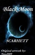 Black Moon by Scarhett