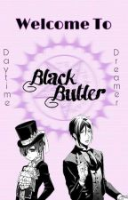 Welcome To Black Butler by Daytime-Dreamer
