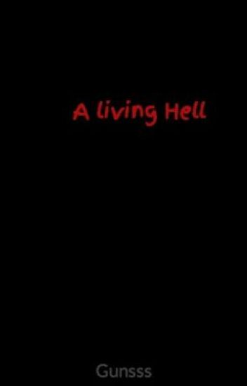 A living Hell
