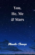 You , He , Me & Stars by Manato-Shinya