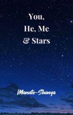 You , He , Me & Stars by Manato-Shinya