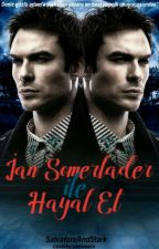 IAN SOMERHALDER İLE HAYAL ET by SalvatoreandStark