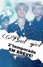Bad Girl//°Kim Namjoon° 2°temporada EM BREVE by HyHee27