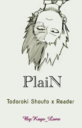 Plain [Todoroki Shouto x Reader] by Kayo_Lune