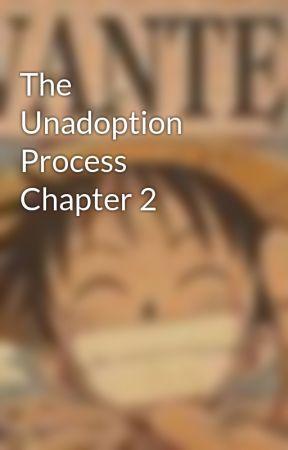 The Unadoption Process Chapter 2 by xXLuffyXx