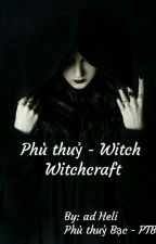 Phù thuỷ - Witch - Witchcraft by heli-sama