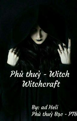 Phù thuỷ - Witch - Witchcraft