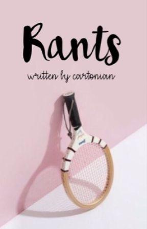 Rants by cartonian