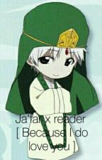 Ja'far X Reader : [ Because I Do Love You ] by Kiki_cloud_nine