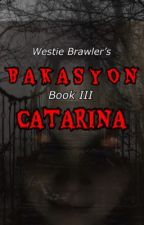 BAKASYON 3 (CATARINA) by WestieBrawler