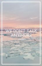 We Don't Talk Anymore •Jikook• by JellieJelly