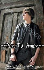 Por Tu Amor (Christopher Velez) by AgustinaRojo69