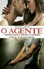 O AGENTE - Livro 2 by barbaralorrany
