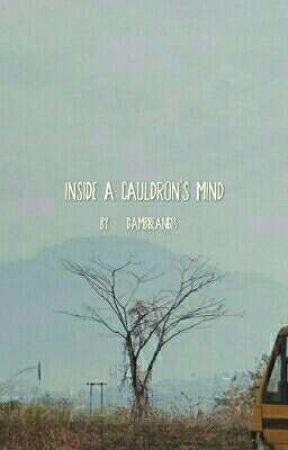 Inside a Cauldron's Mind [Uncluttered/ Rough Draft] by suku_pani6i6