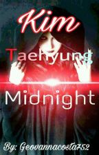 Midnight (Kim Taehyung) *concluída* by geovannaCosta752