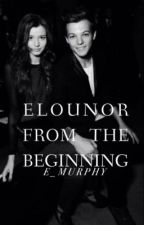 Elounor: From The Beginning by E_Murphy