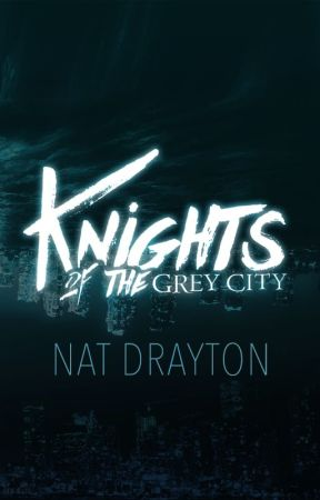 Knights of the Grey City by N_Drayton