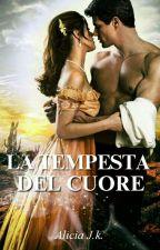 La tempesta del cuore. (#2 LIBRO)  by AliciaJk19
