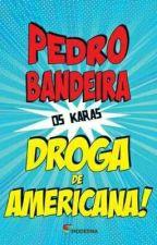 Droga de Americana  by sempre12334