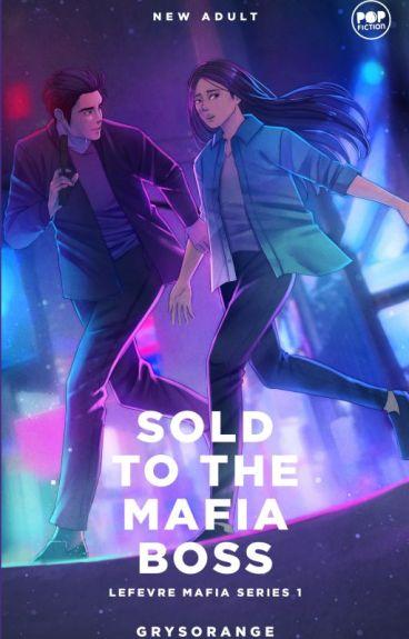 The LeFevre Mafia (1): Sold to the Mafia Boss