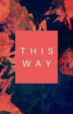 This Way by MartinaSerrano