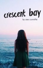 Crescent Bay by zoeewritesbooks