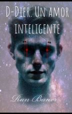 D-dier Un Amor Inteligente by RanBauer