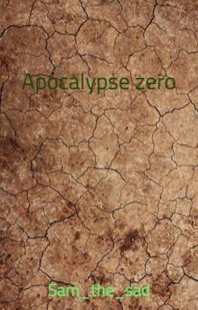 Apocalypse zero by Sam_the_sad