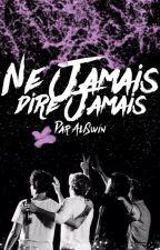Ne Jamais Dire Jamais | O.D by AliSwin