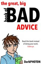 BAD ADVICE by DarkPH0T0N
