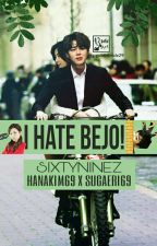 I Hate Bejo! by Sixtyninez