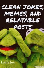 Clean Jokes, Memes, and Relatable Posts by bookfanatic1018